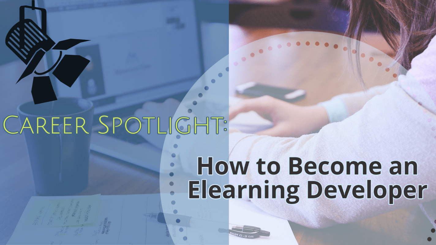 Career Spotlight: How to Become and Elearning Developer