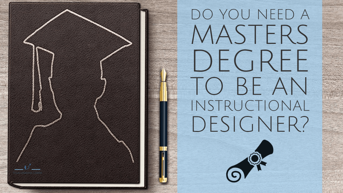 Do You Need a Masters Degree to be an Instructional Designer
