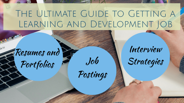 "Ultimate Guide to Getting a Learning and Development Job (title) Three circles with ""Resume and Portfolio"", ""Job Postings"" and ""Interview Strategies"""